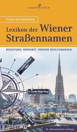 Das Lexikon der Wiener Straßennamen von Autengruber,  Peter