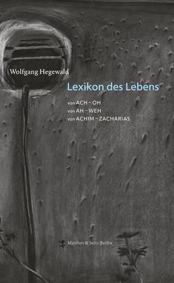 Lexikon des Lebens von Feuchtenberger,  Anke, Hegewald,  Wolfgang