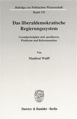 Das liberaldemokratische Regierungssystem. von Wulff,  Manfred
