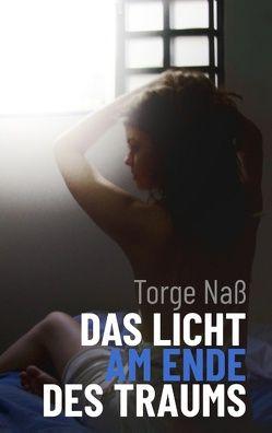Das Licht am Ende des Traums von Naß,  Torge