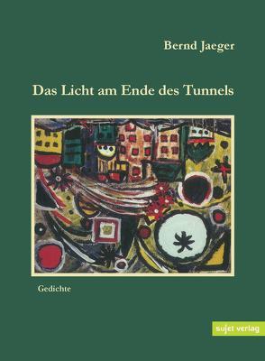 Das Licht am Ende des Tunnels von Jaeger,  Bernd