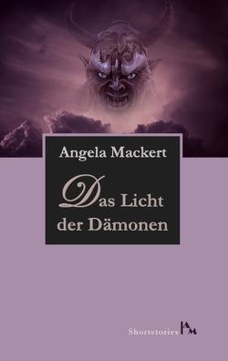 Das Licht der Dämonen von Mackert,  Angela