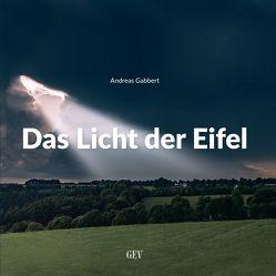 Das Licht der Eifel von Gabbert,  Andreas
