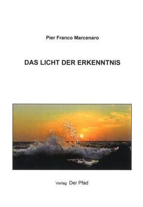 Das Licht der Erkenntnis von Marcenaro,  Pier Franco