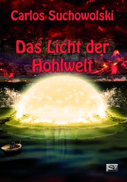 Das Licht der Hohlwelt von Biundo,  Pia, Suchowolski,  Carlos