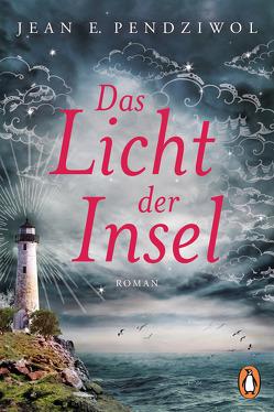 Das Licht der Insel von Dünninger,  Veronika, Pendziwol,  Jean E.