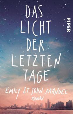 Das Licht der letzten Tage von Kuhn,  Wibke, Mandel,  Emily St. John
