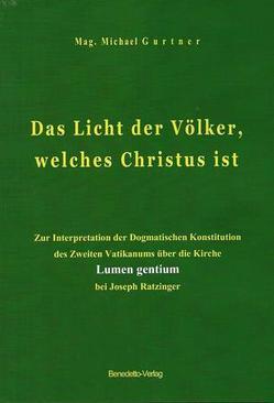 Das Licht der Völker, welches Christus ist von Gurtner,  Mag. theol. Michael