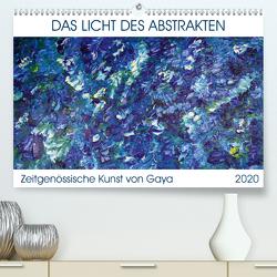 Das Licht des Abstrakten – Zeitgenössische Kunst von Gaya (Premium, hochwertiger DIN A2 Wandkalender 2020, Kunstdruck in Hochglanz) von Karapetyan,  Gaya