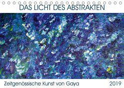 Das Licht des Abstrakten – Zeitgenössische Kunst von Gaya (Tischkalender 2019 DIN A5 quer) von Karapetyan,  Gaya