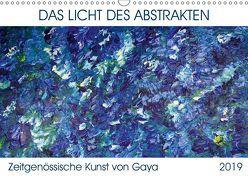 Das Licht des Abstrakten – Zeitgenössische Kunst von Gaya (Wandkalender 2019 DIN A3 quer) von Karapetyan,  Gaya