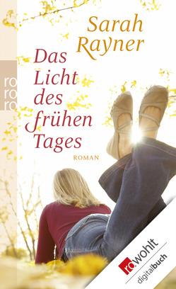 Das Licht des frühen Tages von Maier-Längsfeld,  Sabine, Rayner,  Sarah