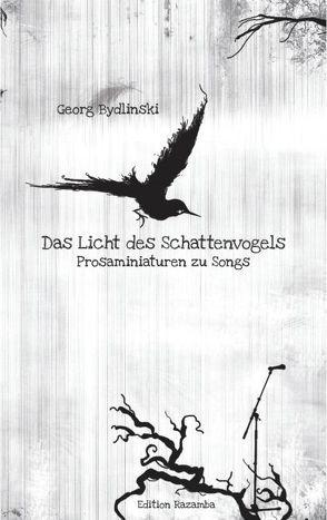 Das Licht des Schattenvogels von Bydlinski,  Georg