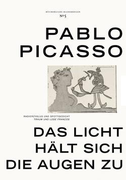 Das Licht hält sich die Augen zu von Nisters,  Claudia, Picasso,  Pablo, Schneider,  Cosima