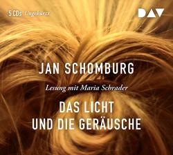 Das Licht und die Geräusche von Schomburg,  Jan, Schrader,  Maria