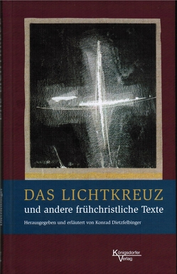 Das Lichtkreuz von Dietzfelbinger,  Konrad