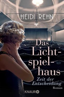 Das Lichtspielhaus – Zeit der Entscheidung von Rehn,  Heidi