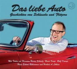 Das liebe Auto von Knap,  Henri, Kramp,  Ralf, Löhlein,  Herbert A., Rübesamen,  Hans Eckart, Schmitz,  Hermann Harry, Smesny,  François, Teschner,  Uve