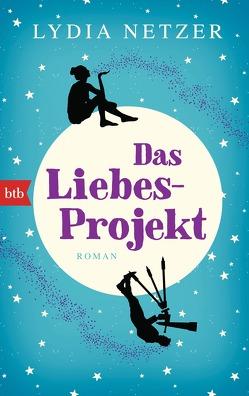Das Liebes-Projekt von Brammertz,  Beate, Netzer,  Lydia