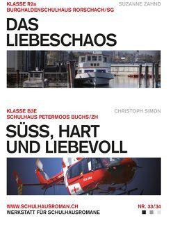 Das Liebeschaos (33) / Süss, hart und liebevoll (34) von Simon,  Christoph, Zahnd,  Suzanne