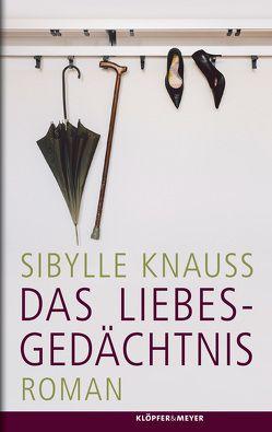 Das Liebesgedächtnis von Knauss,  Sibylle