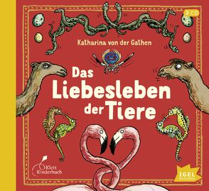 Das Liebesleben der Tiere von Gawlich,  Cathlen, Kaempfe,  Peter, von Gathen,  Katharina