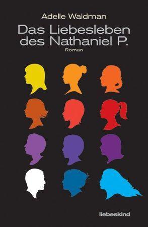 Das Liebesleben des Nathaniel P. von Klaus Timmermann,  Ulrike Wasel, Waldman,  Adelle