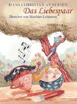 Das Liebespaar von Andersen,  Hans Christian, Lehmann,  Matthias