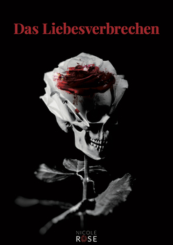 Das Liebesverbrechen von Rose,  Nicole