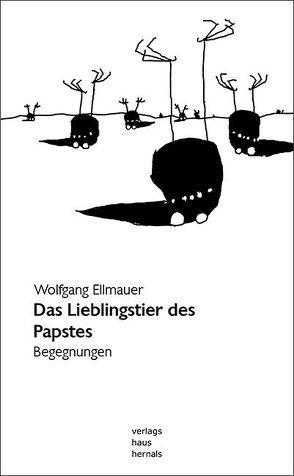 Das Lieblingstier des Papstes von Ellmauer,  Wolfgang