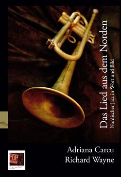Das Lied aus dem Norden. Nordischer Jazz in Wort und Bild. von Carcu,  Adriana, Pop,  Traian, Wayne,  Richard