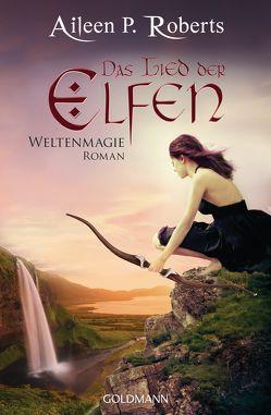 Das Lied der Elfen von Roberts,  Aileen P.