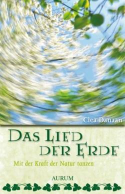 Das Lied der Erde von Danaan,  Clea, Hoffmann,  Frances