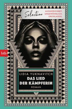 Das Lied der Kämpferin von Max,  Claudia, Yuknavitch,  Lidia