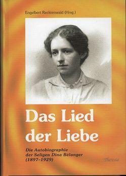 Das Lied der Liebe von Bélanger,  Dina, Mager,  Alois, Recktenwald,  Engelbert, Schlichtner,  M Raphaela