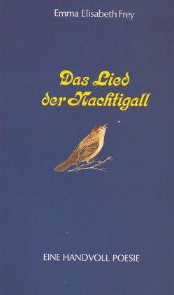 Das Lied der Nachtigall / Das Lied der Nachtigall von Frey,  Emma E, Poeschel,  Helmut