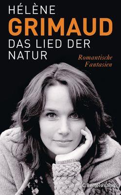 Das Lied der Natur von Grimaud,  Hélène, Killisch-Horn,  Michael von