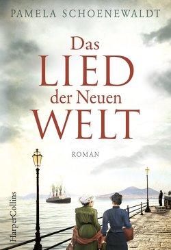 Das Lied der Neuen Welt von Schoenewaldt,  Pamela