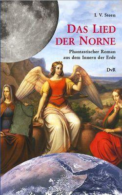 Das Lied der Norne von Reeken,  Dieter von, Schmidt,  Helmut K, Steen,  I. V.