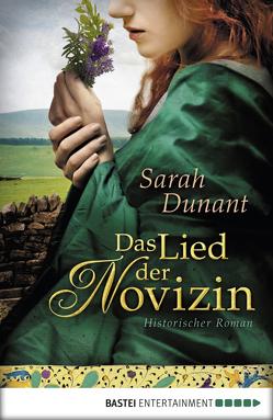 Das Lied der Novizin von Dunant,  Sarah, Reichart-Schmitz,  Gabi