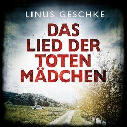 Das Lied der toten Mädchen von Geschke,  Linus, Nelleßen,  Nils