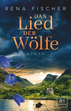 Das Lied der Wölfe von Fischer,  Rena