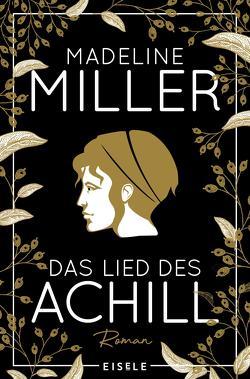 Das Lied des Achill von Miller,  Madeline, Windgassen,  Michael
