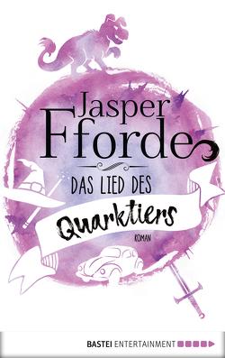 Das Lied des Quarktiers von Fforde,  Jasper, Neeb,  Barbara, Schmidt,  Katharina