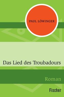 Das Lied des Troubadours von Löwinger,  Paul