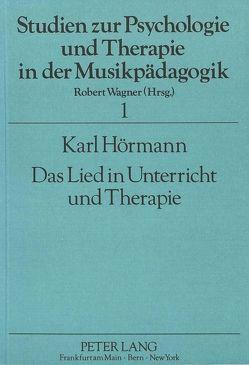 Das Lied in Unterricht und Therapie von Hörmann,  Karl