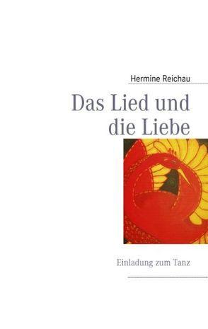 Das Lied und die Liebe von Reichau,  Hermine
