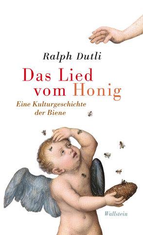 Das Lied vom Honig von Dutli,  Ralph