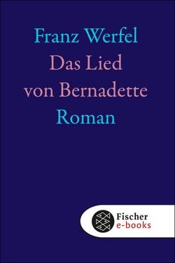Das Lied von Bernadette von Werfel,  Franz