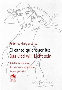 Das Lied will Licht sein /El canto quiere ser luz von García Lorca,  Federico, Heise,  Hans-Jürgen